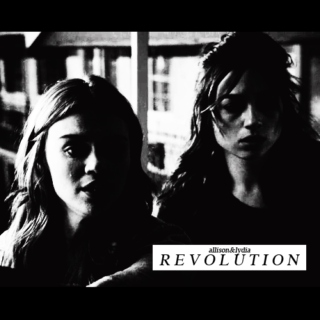 Revolution (allison&lydia)