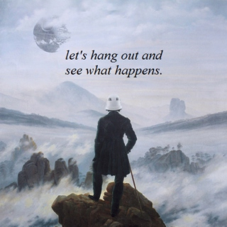 let's hang out and see what happens