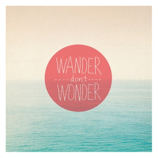 wander don't wonder
