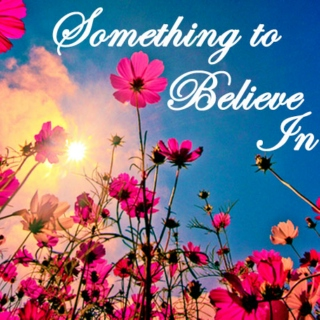 Something to Believe In- 9/26/13