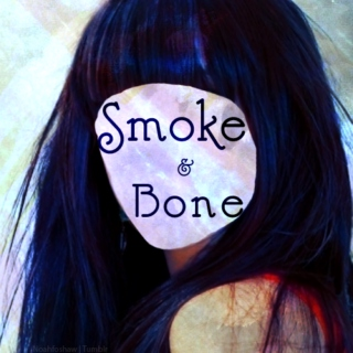 Smoke & Bone (DOSAB)