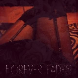 Forever Fades...