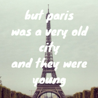 but paris was a very old city and they were young
