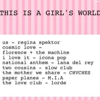 THIS IS A GIRL'S WORLD