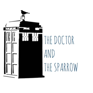 The Doctor and The Sparrow