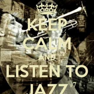 Keep Calm and Listen to Jazz #7