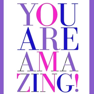 You are amazing. You are worth more.