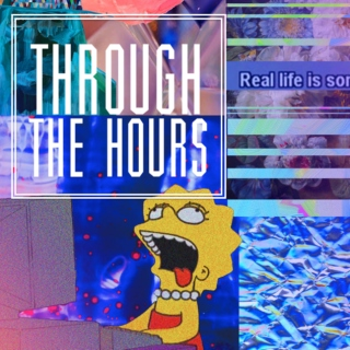 「through the hours」