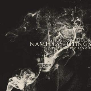 ghosts, clouds, nameless things