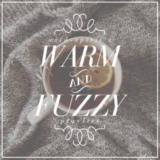 Wild Spirit: Warm & Fuzzy Playlist