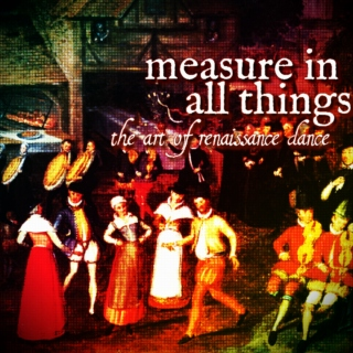 measure in all things: the art of renaissance dance