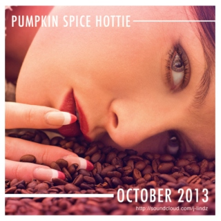 Pumpkin Spice Hottie