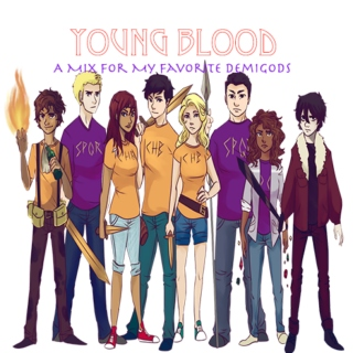 Young Blood: A mix for my favorite demigods
