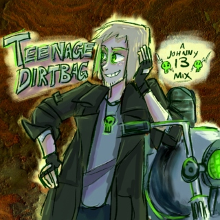 Teenage Dirtbag: a johnny 13 fanmix