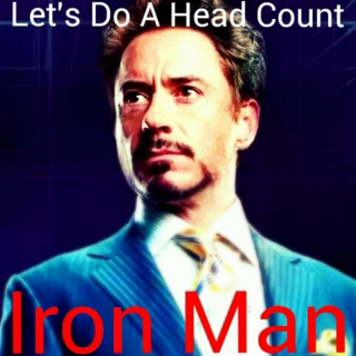 Let's Do A Head Count//Iron Man
