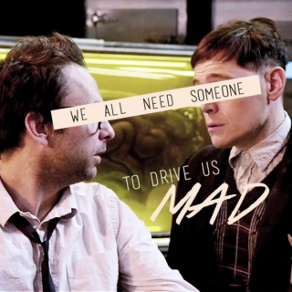 We all need someone (to drive us mad)