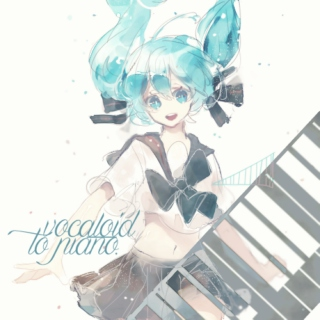 ♩vocaloid to piano♩