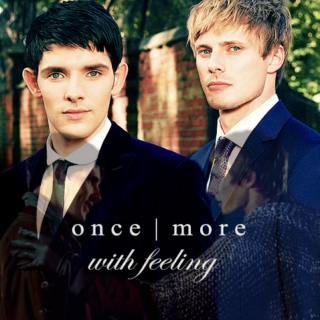 once more with feeling [merthur reincarnation mix]