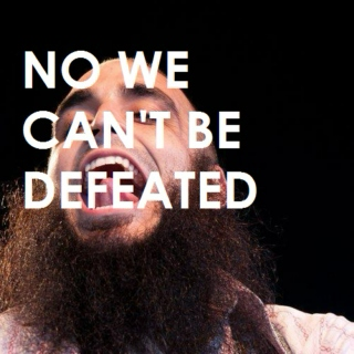 no we can't be defeated