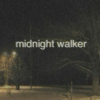 midnight walker