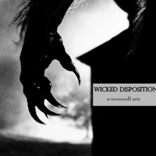 wicked disposition