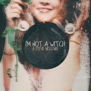 I'm not a witch: a Stevie Nicks mix