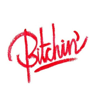 B is for Bitchin'
