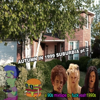 Autumn in 1999 Suburbia pt 2