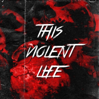 this violent life