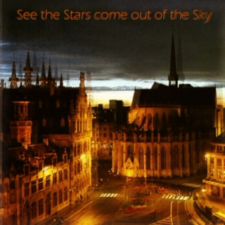 See the Stars Come Out of the Sky