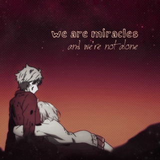 We Are Miracles and We're Not Alone