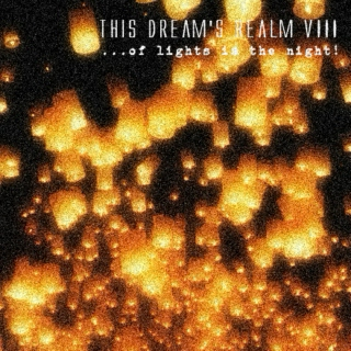 this dream's realm VIII - ...of lights in the night!