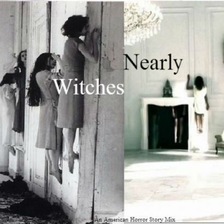 Nearly Witches