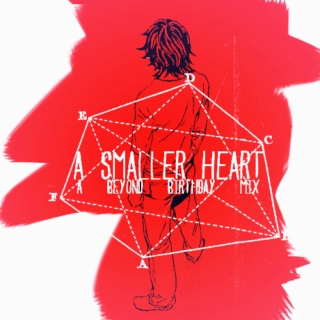 a smaller heart - a beyond birthday mix.