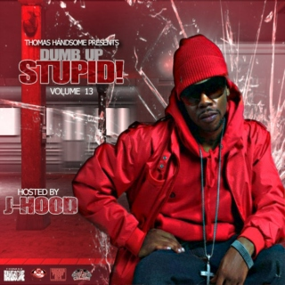 Thomas Handsome - Dumb Up, Stupid! Vol 13 Hosted by J-Hood