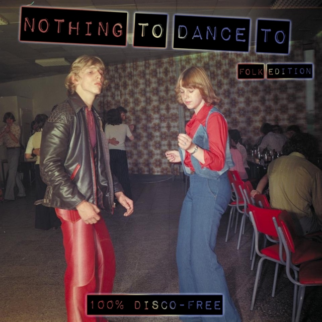 Nothing to dance to (Folk Edition)