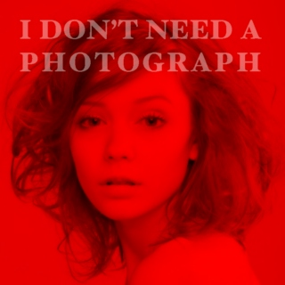 I Don't Need a Photograph
