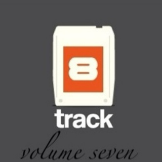 Songs from the 8Track - Vol.7