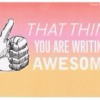 That thing you are writing...