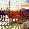 PistolGripCG's The Sunday BBQ Playlist