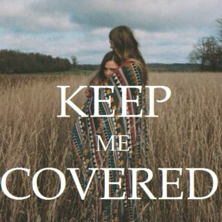Keep Me Covered