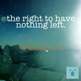 The right to have nothing left.