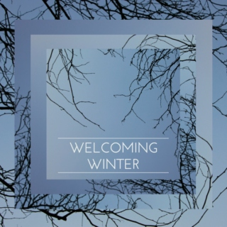 Welcoming Winter