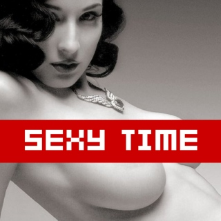 Sexy Time? lets rock.