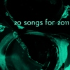 20 songs for 2011