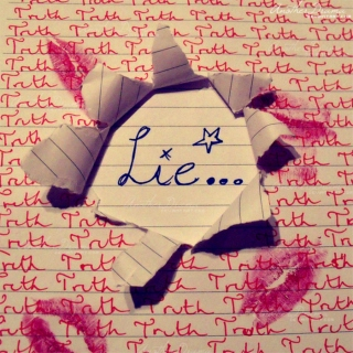 to all the Lies and Truths...