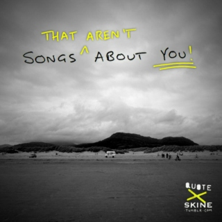 Songs (That Aren't) About You