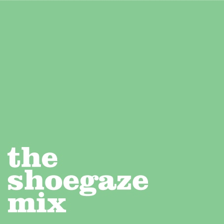 The Shoegaze Mix