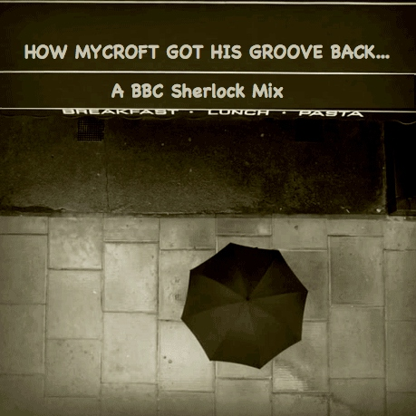 How Mycroft Got His Groove Back