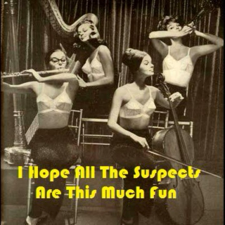 I Hope All The Suspects Are This Much Fun